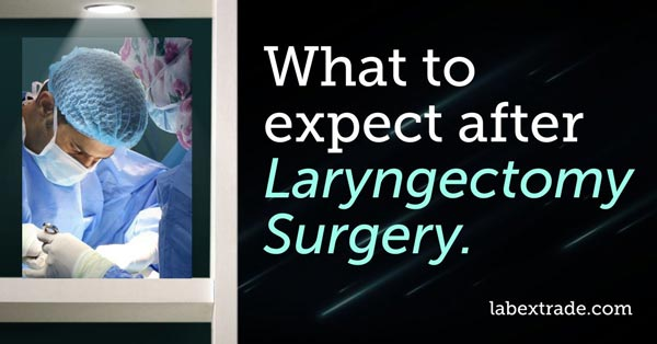 What to expect after laryngectomy surgery