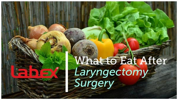 What to Eat After Laryngectomy Surgery