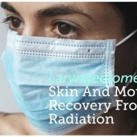 Laryngectomee - Skin and Mouth Recovery from Radiation